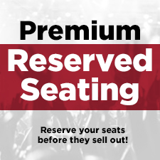 Premium Reserved Seating